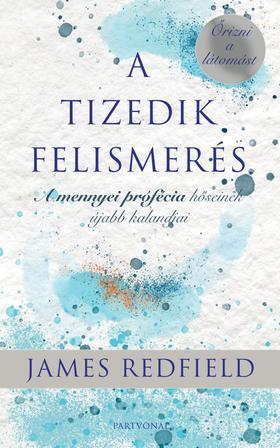 James Redfield - A Tizedik Felismerés - Őrizni a látomást