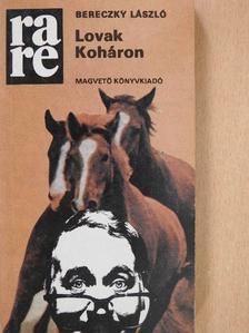 Bereczky László - Lovak Koháron [antikvár]