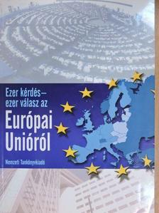 Bakay Zsolt - Ezer kérdés - ezer válasz az Európai Unióról [antikvár]