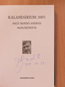 Nagy Bandó András - Kalandárium 2005 (aláírt példány) [antikvár]