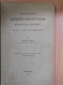 """Zolnai Béla - Szigligeti """"szökött katoná""""-jának külföldi elemei [antikvár]"""