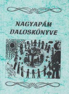 Gál Ferenc - Nagyapám daloskönyve [antikvár]