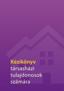 Duzmáth Tamás - Kézikönyv társasházi tulajdonosok számára