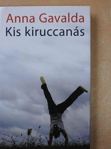 Anna Gavalda - Kis kiruccanás [antikvár]