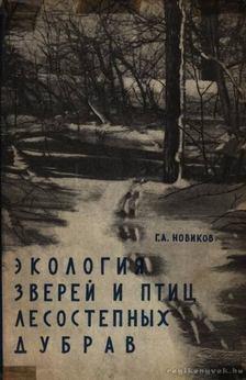 Novikov, G. A. - A tölgyes-erdős területek madarainak és vadainak ökológiája (???????? ?????? ? ???? ??????? [antikvár]