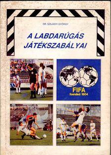 Szilágyi György - A labdarúgás játékszabályai [antikvár]