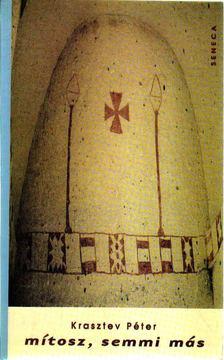 Krasztev Péter - Mítosz, semmi más [antikvár]