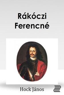 Hock János - Rákóczi Ferencné [eKönyv: epub, mobi]