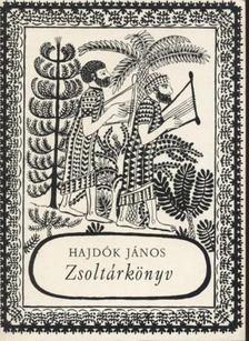 HAJDÓK JÁNOS - Zsoltárkönyv [antikvár]
