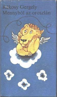 Rákosy Gergely - Mennyből az oroszlán [antikvár]