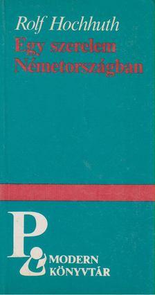 Hochhuth, Rolf - Egy szerelem Németországban [antikvár]