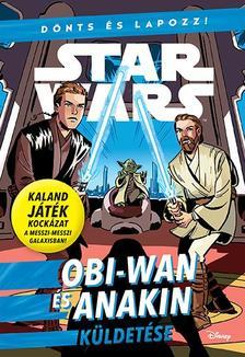 SCOTT, CAVAN - Star Wars - Dönts és lapozz! - Obi-Wan és Anakin küldetése