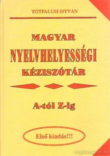 Tótfalusi István - Magyar nyelvhelyességi kéziszótár [antikvár]