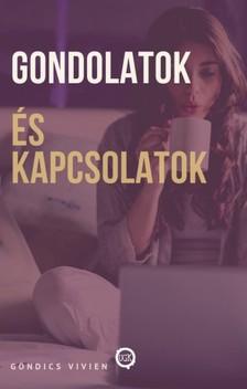 Vivien Göndics - Gondolatok és kapcsolatok [eKönyv: epub, mobi]