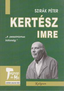 Szirák Péter - Kertész Imre [antikvár]