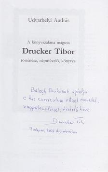 Udvarhelyi András - A könyvszakma mágusa Drucker Tibor történész, népművelő, könyves (dedikált) [antikvár]