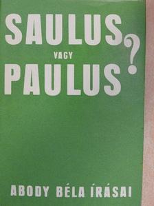 Abody Béla - Saulus vagy Paulus? [antikvár]