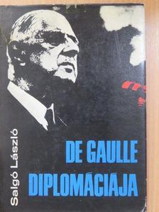 Salgó László - De Gaulle diplomáciája (dedikált példány) [antikvár]