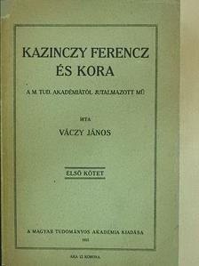 Váczy János - Kazinczy Ferencz és kora I. (töredék) [antikvár]