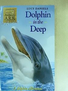 Lucy Daniels - Dolphin in the Deep [antikvár]