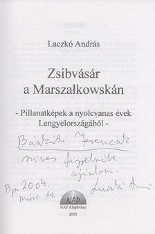 Laczkó András - Zsibvásár a Marszalkowskán (dedikált) [antikvár]
