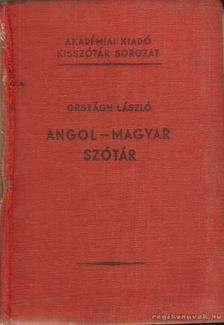 ORSZÁGH LÁSZLÓ - Angol-magyar szótár [antikvár]