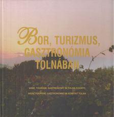 TAKÁCS ZSUZSA - Bor, turizmus, gasztronómia Tolnában [antikvár]
