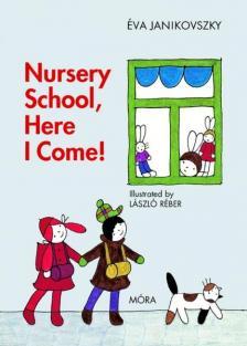 JANIKOVSZKY ÉVA - Nursery School,Here I Come /2.kiadás/