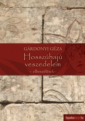 GÁRDONYI GÉZA - Hosszúhajú veszedelem [eKönyv: epub, mobi]