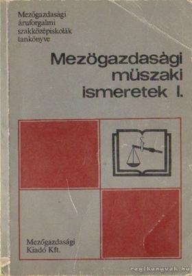 Herbály Antal - Mezőgazdasági műszaki ismeretek I. [antikvár]