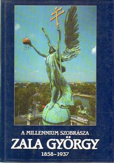 Borbás György, Dely Erzsébet, Rózsás Beáta - A millenium szobrászata: Zala György (1858-1937) [antikvár]