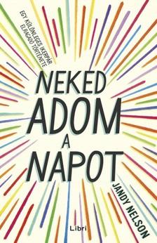 Jandy Nelson - Neked adom a napot [eKönyv: epub, mobi]