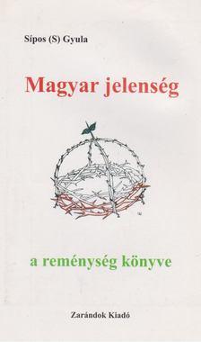 Sípos S. Gyula - Magyar jelenség [antikvár]