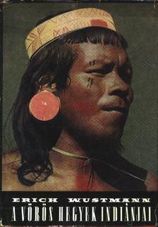 Wustmann, Erich - A vörös hegyek indiánjai [antikvár]