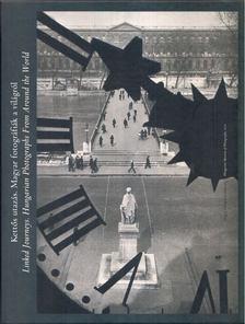 Kincses Károly - Kettős utazás. Magyar fotográfiák a világról (1857-1978) [antikvár]