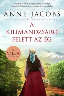 Anne Jacobs - A Kilimandzsáró felett az ég [eKönyv: epub, mobi]