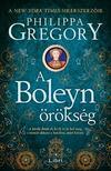 Philippa Gregory - A Boleyn-örökség