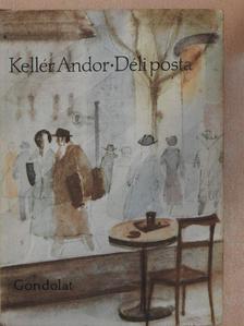 Kellér Andor - Déli posta [antikvár]