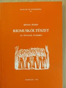 Bényei József - Rigmusköltészet az ötvenes években [antikvár]