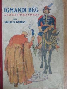 Lőrinczy György - Az igmándi bég [antikvár]