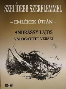 Andrássy Lajos - Szelídebb szerelemmel [antikvár]
