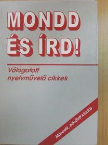 B. Lőrinczy Éva - Mondd és írd! [antikvár]