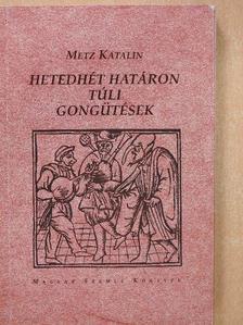 Metz Katalin - Hetedhét határon túli gongütések (dedikált példány) [antikvár]