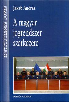 Jakab András - A magyar jogrendszer szerkezete [antikvár]