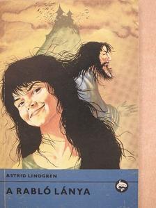 Astrid Lindgren - A rabló lánya [antikvár]