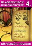 GOGOL, DOSZTOJEVSZKÍJ - Klasszikusok hangoskönyvben 4. - Gogol : Köpönyeg, Dosztojevszkij : Bûn és bûnhõdés