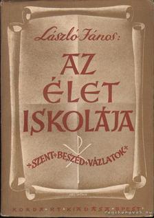 László János - Az élet iskolája [antikvár]