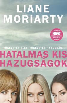 Liane Moriarty - Hatalmas kis hazugságok