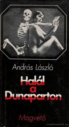 András László - Halál a Dunaparton [antikvár]