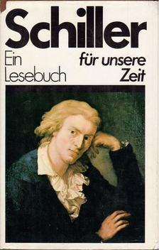 Friedrich Schiller - Schiller - Ein Lesebuch für unsere Zeit [antikvár]